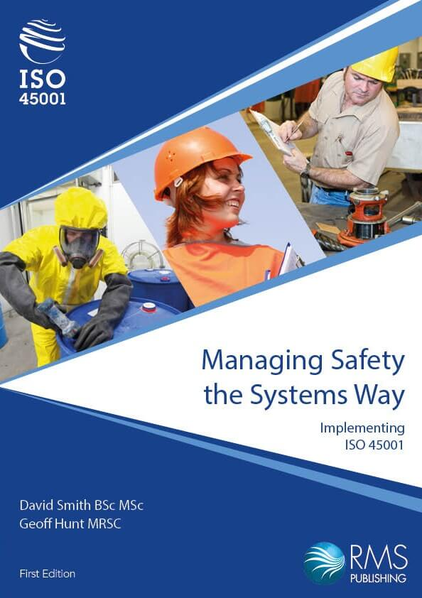 Managing Safety the Systems Way - Implementing ISO 45001
